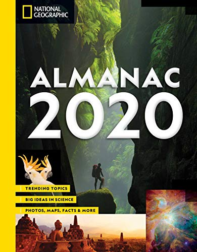 National Geographic Almanac 2020: Trending Topics - B ig Ideas in Science - Photos, Maps, Facts & More