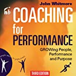 Coaching for Performance: Growing People, Performance, and Purpose (Bookbytes Executive Summary) | Sir John Whitmore