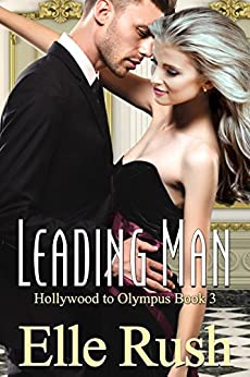 Leading Man: Hollywood to Olympus Book 3 by [Rush, Elle]