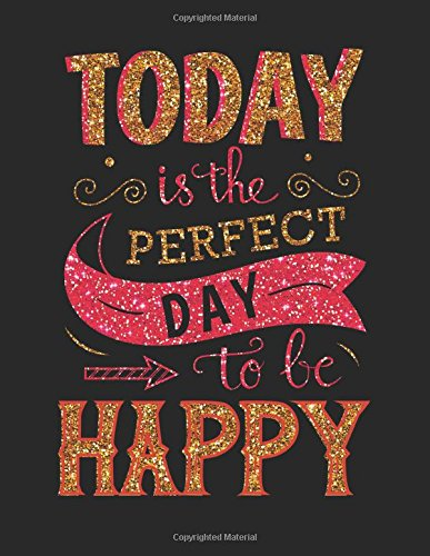 Download Today is the perfect day to be happy: Cornell And Lined Notebook Inspirational Quotes Cornell Notebook (Inspirational Quotes Cornell Notepad Paper Notebook Journal And Lined Series) (Volume 11) PDF
