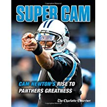 Super Cam: Cam Newton's Rise to Panthers Greatness