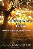 Awakening Hope a Developmental, Behavioral, Biological Approach to Codependency Treatment, Mary Crocker Cook, 1611700310