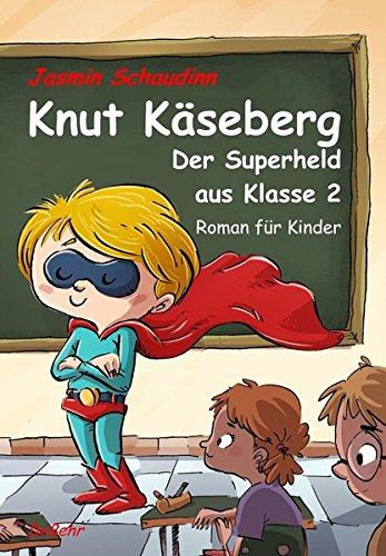 knut-kseberg-der-superheld-aus-klasse-2-roman-fr-kinde