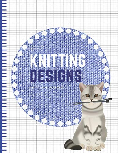 Knitting Designs: Graph Paper Notebook, Blank Knitter's Journal, 2:3 Ratio, Knitting Patterns Cat Book ()