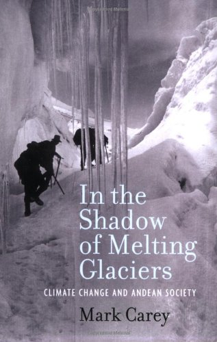 In the Shadow of Melting Glaciers: Climate Change and Andean Society