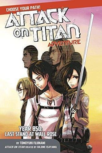 Attack on Titan Choose Your Path Adventure: Year 850: Last Stand at Wall Rose
