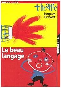 Pièces et sketches, tome 2 : Le Beau Langage (carnet de mise en scène inclus) par Jacques Prévert