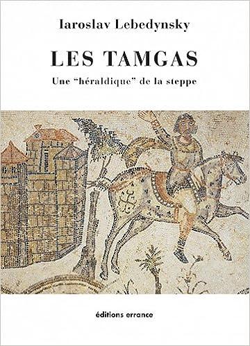 Lire en ligne Les tamgas : Une héraldique de la steppe epub, pdf