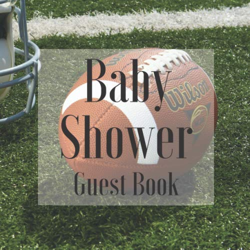 Baby Shower Guest Book: American Football Sports Fan Player - Gender Reveal Boy Girl Signing Sign In Guestbook, Welcome New Baby with Gift Log ... Prediction, Advice Wishes, Photo Milestones