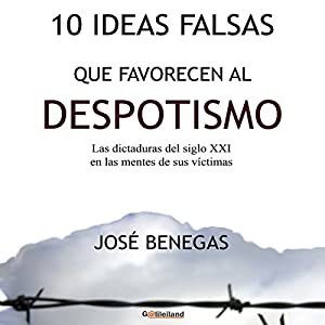 10 Ideas falsas que favorecen al despotismo [10 False Ideas That Favor Despotism] Audiobook