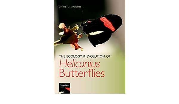 The Ecology and Evolution of Heliconius Butterflies (English ...