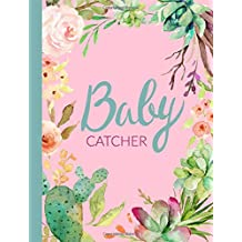 Baby Catcher: Midwife,OBGYN,Doula,Gifts,Notebook,Lined pages,Labour,Delivery,Present,Thank you,Nurse,Colleague,Student,Graduation,Graduate,Cactus