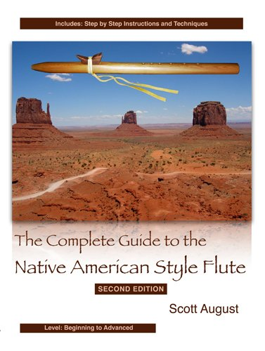 The Complete Guide to the Native American Style Flute, 2nd Edition