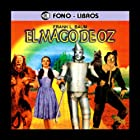 El Mago de Oz [The Wizard of Oz] Audiobook by L. Frank Baum Narrated by Santiago Munevar