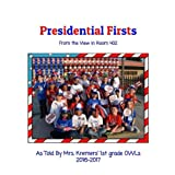 img - for Presidential Firsts: From the View in Room 402 book / textbook / text book