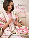 img - for Quilter's Think Pink book / textbook / text book