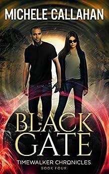 Black Gate (Timewalker Chronicles Book 4) by [Callahan, Michele, Callahan, M. L.]