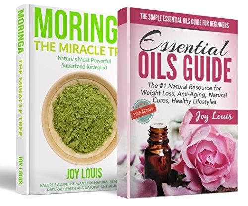 Essential Oils Box Set: Essential Oils + Moringa, Detox, Weight Loss, Essential Oils Book, Home Remedies, Aromatherapy, Essential Oils Recipes, Healing, ... Living, Greens Book 2) (English Edition)