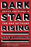 #1: Dark Star Rising: Magick and Power in the Age of Trump