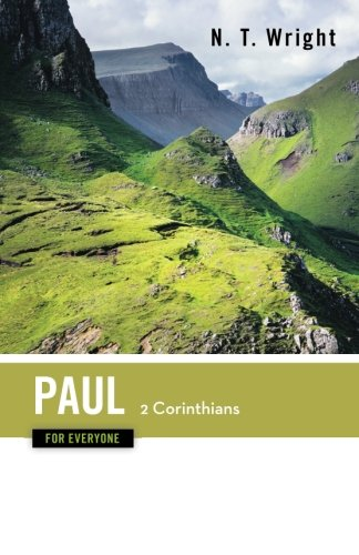 Paul for Everyone: 2 Corinthians (The New Testament for Everyone)