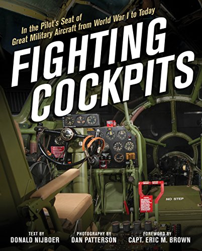 Fighting Cockpits: In the Pilot's Seat of Great Military Aircraft from World War I to (King Air Pilot)