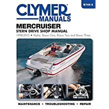 MerCruiser Stern Drive Shop Manual 1998-2013: Alpha, Bravo One, Bravo Two and Brave Three
