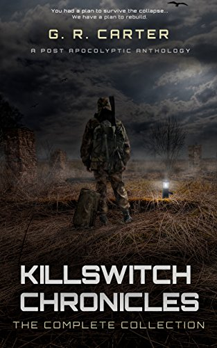 Killswitch Chronicles: The Complete Anthology by [Carter, G.R.]