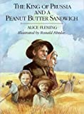 The King of Prussia and a Peanut Butter Sandwich, Alice Fleming, 0684188805