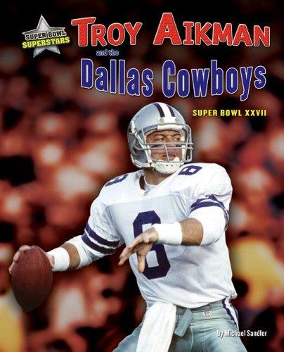 Troy Aikman and the Dallas Cowboys: Super Bowl XXVII (Super Bowl Superstars)