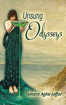 Unsung Odysseys by [Agha-Jaffar, Tamara]