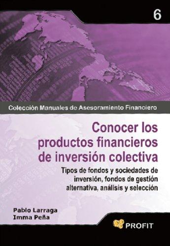 Descargar Libro Conocer Los Productos Financieros De Inversion Colectiva Pablo Larraga Benito