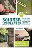 Soigner les plantes par les huiles essentielles et les huiles végétales et minérales
