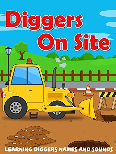 100 Sandbox - Diggers On Site - Learning Diggers Names and Sounds
