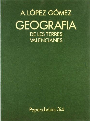Descargar Libro Geografia De Les Terres Valencianes Antonio. López Gómez