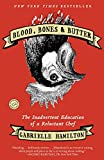 Download Blood, Bones & Butter: The Inadvertent Education of a Reluctant Chef in PDF ePUB Free Online