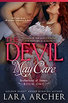 The Devil May Care (Brotherhood of Sinners Book 1) by [Archer, Lara]