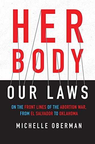 Ladies Salvador El (Her Body, Our Laws: On the Front Lines of the Abortion War, from El Salvador to Oklahoma)
