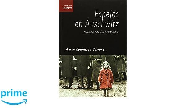 Espejos En Auschwitz (Contracampo): Amazon.es: Aarón ...