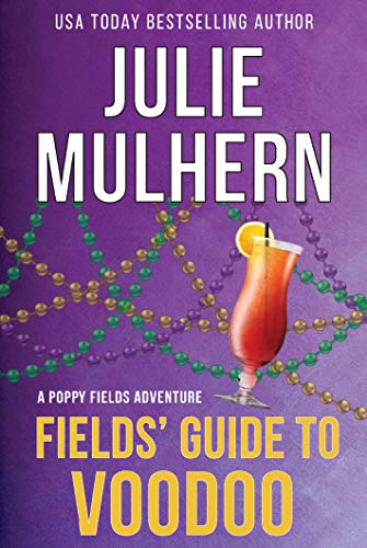 Fields' Guide to Voodoo (The Poppy Fields Adventures Book 3) by [Mulhern, Julie]