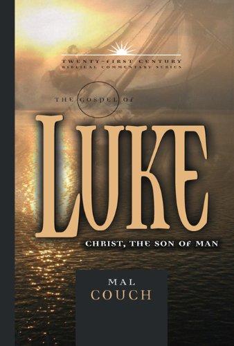 The Gospel of Luke: Christ the Son of Man (21st Century Biblical Commentary Series)