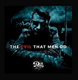 The Evil That Men Do by Diz and The Fam