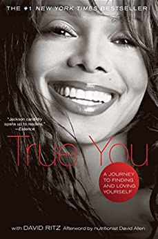 True You: A Journey to Finding and Loving Yourself by [Jackson, Janet, Ritz, David]