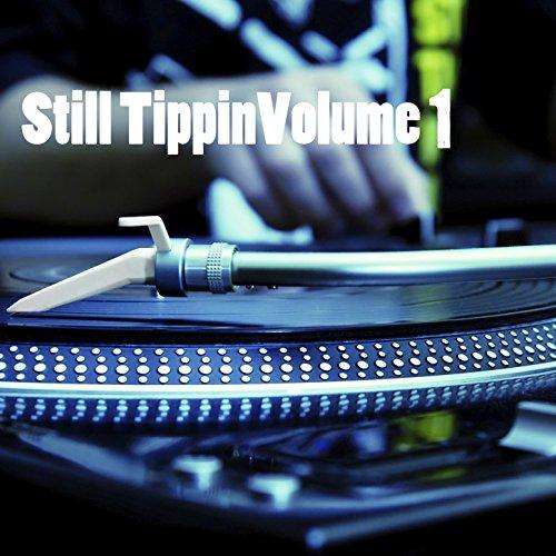 Still Tippin', Vol. 1