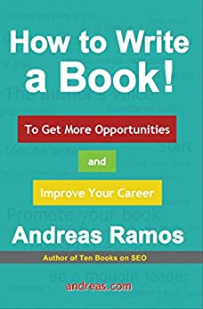 How to Write a Book!: To Get More Opportunities and Improve Your Career by [Ramos, Andreas]