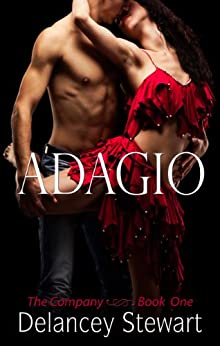 Adagio: A Hot Ballet Romance (The Company Book 1) by [Stewart, Delancey]