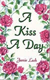 img - for A Kiss A Day book / textbook / text book