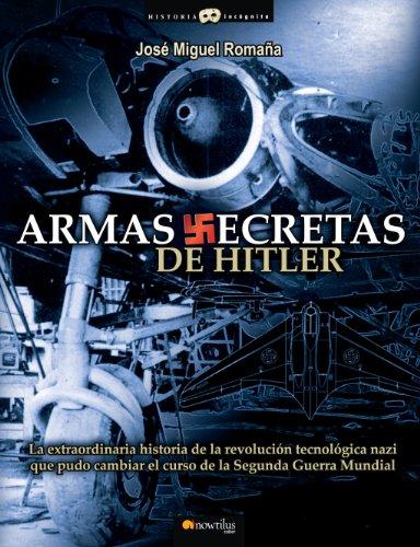 Descargar Libro Armas Secretas De Hitler José Miguel Romaña