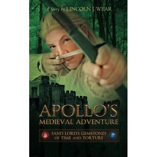 Apollo's Medieval Adventure (The Sand Lords Gemstones of Time and Torture Book 1) Sands Gemstone