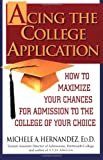 Acing the College Application, Michele A. Hernandez, 034545409X