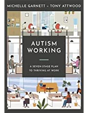 Autism Working: A Seven-Stage Plan to Thriving at Work